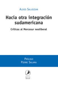 Hacia otra integración sudamericana