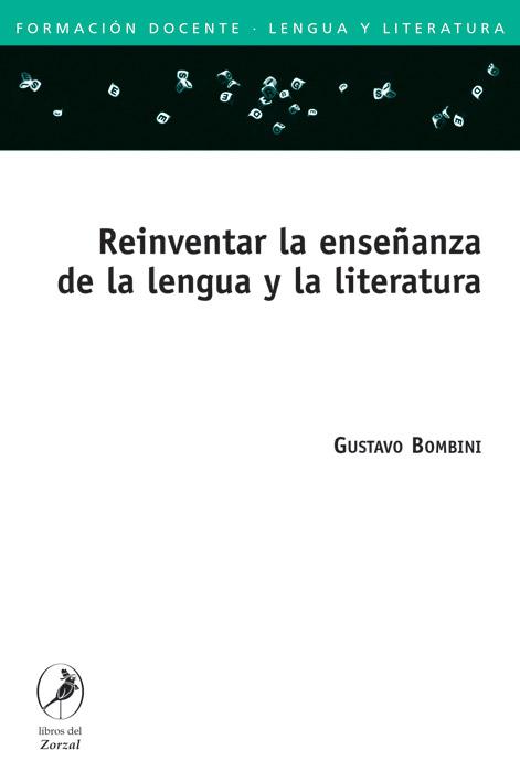 Reinventar la enseñanza de la lengua y la literatura