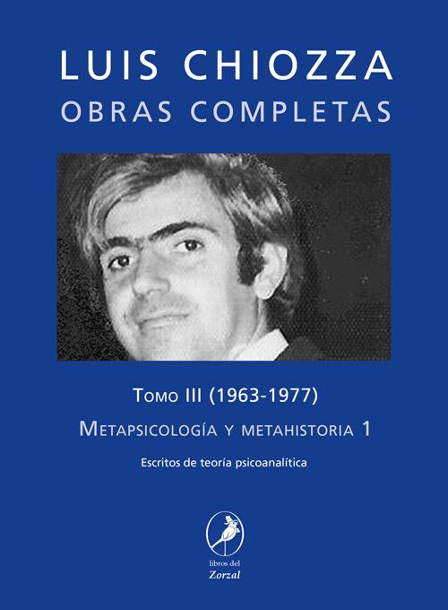 Tomo III – Metapsicología y metahistoria 1