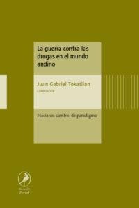 La guerra contra las drogas en el mundo andino