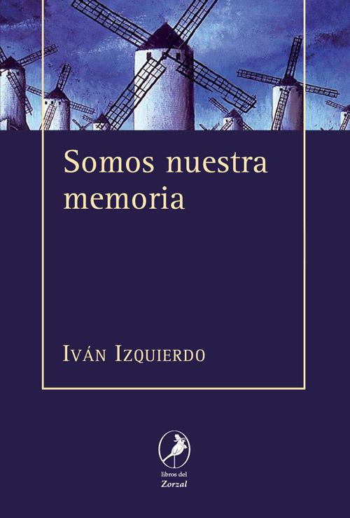 Somos nuestra memoria