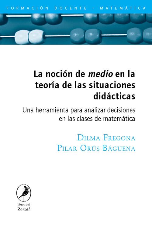 La noción de medio en la teoría de las situaciones didácticas