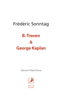 B. Traven y George Kaplan